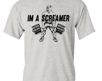 I'm A Screamer T-Shirt