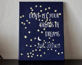 "Jack Johnson ""Don't Let your Dreams be Dreams"" 9x12 Hand-Painted Quote Canvas"