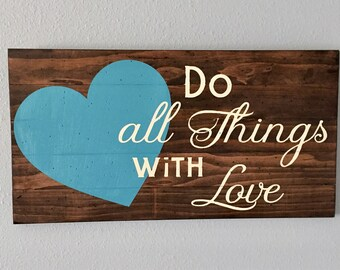 "Custom ""Do All Things with Love"" Premium Wood Pallet Sign 12x24"