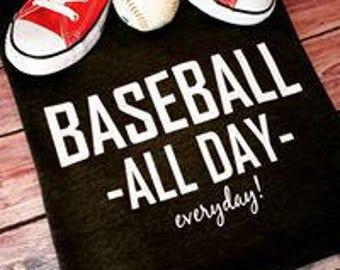 SALE!! Baseball. All day, everyday! Baseball Mom, Baseball soft tee
