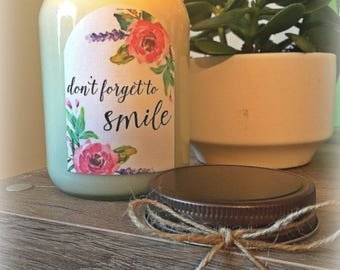 16 oz. HAND POURED Candle 'Don't Forget To Smile'