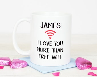 Personalised I love you more than free wifi mug, valentine's day gift or anniversary gift for her or for him