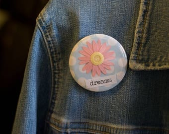 "Cheapie button! ""Dreams"" 2.25"" Button With Pink Daisy!"