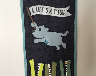 Lifes A Risk Quilted Wall Hanging