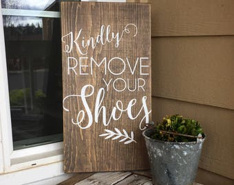 Kindly remove your shoes front porch entry way shoes off sign stained wood sign take off your shoes clean house wall hanging door sign