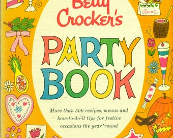 BETTY CROCKER'S Party Book 1st Edition 1st Printing 1960s Cookbook