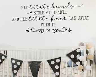 Nursery Wall Decal - Her little hands stole my heart - vinyl lettering Nursery Wall Art - above the crib decor