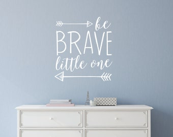 Be brave little one wall quotes, Arrow nursery wall decals, Baby wall decals for kids, Vinyl wall quotes, Vinyl wall sayings, Word art DB424