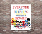 Superhero Wall Art, Everyone has a Superhero Inside of Them, INSTANT DOWNLOAD, YOU Print, Superhero Classroom Art, Superhero Birthday Party