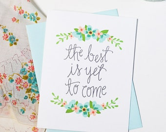 The Best is Yet to Come Greeting Card, Engagement, Wedding Card, Congratulations, Anniversary, Wedding shower, marriage, happy couple, love