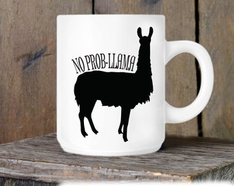 No Prob Llama Coffee Mug - Llama Mug - Funny Llama Coffee Cup - No Probllama - Novelty Ceramic Mug - Humorous Mug - Coffee Cup Gift Idea