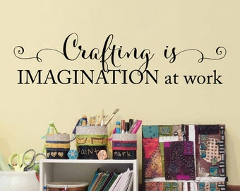 Crafting is Imagination at work Decal - Craft Room Decal - Art Studio Wall Sticker - Imagination Wall Art