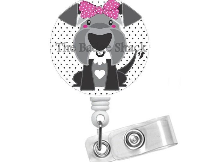 Schnauzer ID Badge  - Badge Holder - Dog Badge - Vet Badge Reel - Nursing Badge - Teacher Badge Reel - Veterinarian Badge - Vet Tech Badge