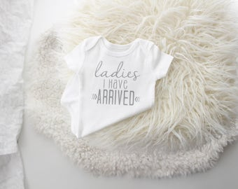 """Light grey """"ladies I have arrived"""" 
