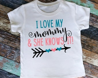 I Love My Mommy and She Knows It shirt or bodysuit - perfect for Mother's Day and beyond!