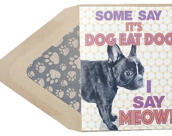 Dog Eat Dog Card -  Motivational, Thinking of You, Funny, Frenchie, French Bulldog, Dog, Animal, Pet, Photography