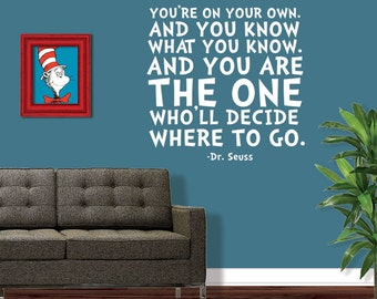 Dr Seuss Wall Decal - Dr Seuss Nursery - Dr Seuss Decal - You're On Your Own and You Know What You Know - Dr Seuss Wall Quote - 8020