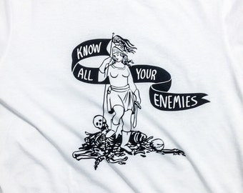 Know All Your Enemies T Shirt / Women's