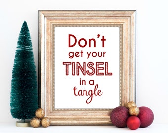 Don't Get Your Tinsel in a Tangle Quote – Holiday – Seasonal - Christmas Printable – Instant Download -  Digital Download – Wall Art - RED