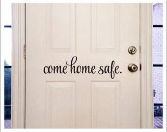 Come Home Safe Decal Vinyl Decal Door Decal Policeman Firefighter Decal Door Message Decal Come Home Safe Vinyl Wall Decal Military Family