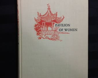 Pavilion of Women by Pearl S Buck ~ Vintage 1946 Hardcover Chinese Historical Fiction Book
