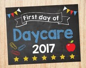 First Day of Daycare sign INSTANT DOWNLOAD chalkboard school poster 2017