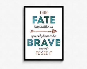 Our Fate Lives Within Us, Merida Quote, Disney Princess Print