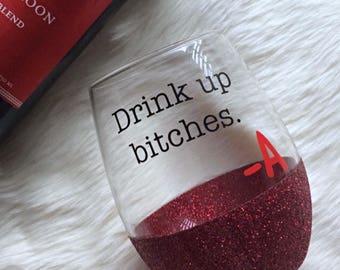 Drink Up Bitches -A Stemless Glitter Wine Glass // Glitter Glass // Stemless Wine Glass // Pretty Little Liars Glass // PLL // Glitter Cup