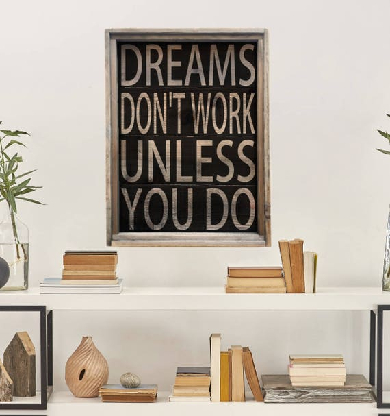 dreams don 39 t work unless you do large farmhouse sign. Black Bedroom Furniture Sets. Home Design Ideas