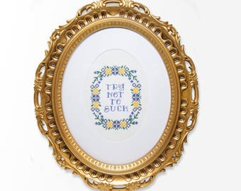 Try Not To Suck- Modern Cross Stitch PDF - Instant Download
