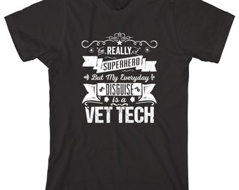 I'm Really A Superhero But My Everyday Disguise Is A Vet Tech Shirt - gift idea, veterinarian, vet graduate - ID: 1727