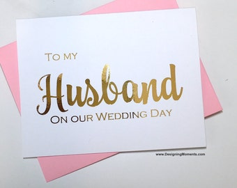To my Husband on our Wedding Day - Gold Foil - Handmade Wedding Card - Card for Groom - Card for Husband - Wedding Day Card - Keepsake