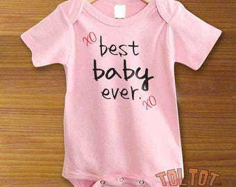Best Baby Ever Baby Bodysuit or Toddler Shirt
