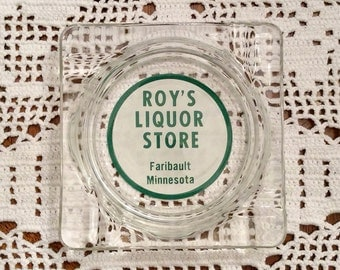 Tobacciana VINTAGE FARIBAULT Minnesota ADVERTISING Ashtray Roy's Liquor Store Clear Glass