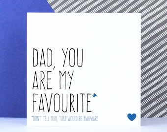 Funny Father's Day card, Birthday card for Dad, Thank you card for Dad, Dad you are my favourite don't tell Mum
