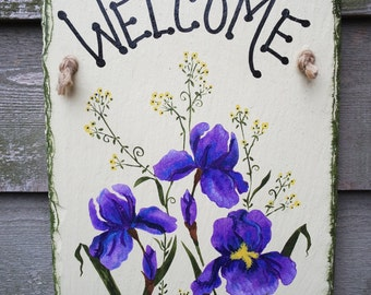 Iris Flowers hand painted large Welcome Wall-hanging Slate