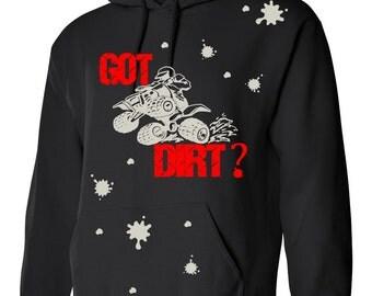 GOT DIRT ? ATV Racing Hoodie Sweatshirt Hoody Hooded sweater Mudding