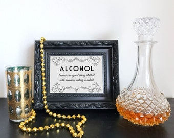 Printable Alcohol because no good story started with someone eating a salad - Roaring 20's Great Gatsby DIY Instant Download Typography Sign