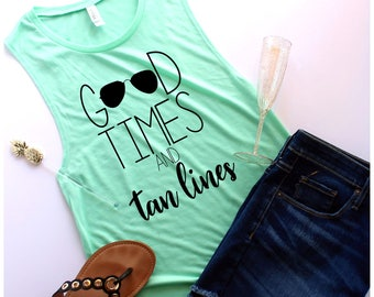Good times and tan lines Muscle Tank, Customize Your Colors, S-XL, Workout Tank, Champagne, Champagne Shirt, Brunch Shirt, Mimosa Shirt