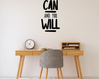 Wall Decal, You can and you will, Wall Quote, Wall Sticker, Vinyl Wall Decal, Inspirational Quote, Bedroom Decal, Bedroom Stickers, Quotes