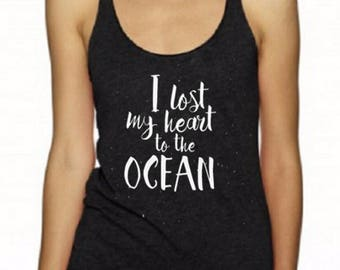 Inspirational Women's Racer Back Tank Top / I Lost My Heart to the Ocean Racerback Tank Top / Fun Women's Shirts / Great Gifts  For Women