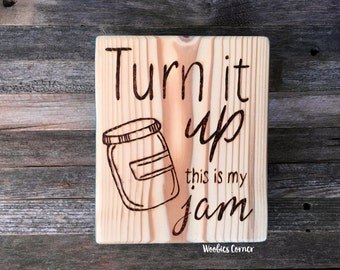 Funny kitchen decor, Funny kitchen quotes, Turn it up this is my jam, Kitchen wall decor, Rustic kitchen decor, Kitchen humor, Funny signs