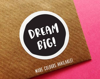 Dream Big Stickers, Positive Vibes Labels, Happy Post Stickers, Positive Labels, Cute Happy Mail Sticker, Mailing Stickers, Dream Big Labels