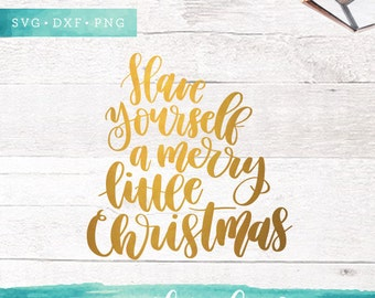 Have Yourself a Merry Little Christmas SVG Files / Christmas SVG Cutting Files / Holiday SVG for Cricut Silhouette / Winter Svg