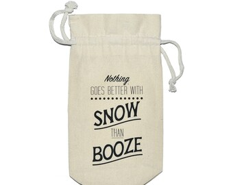 Nothing Goes Better with Snow than Booze | Hostess Gift | Wine Bag | Christmas Gift