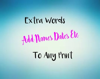 ADD ON Extra Words to any foil print , Dates - Names - Etc