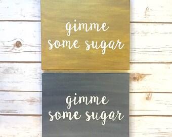 Gold or Chalkboard Gimme Some Sugar Sign / Dessert Bar / Wedding / Sweets Table / Dessert Buffet