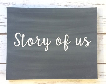 Story of us Sign / Wedding Guestbook Table / Welcome Table / Rustic Wedding Decor / Chalkboard Calligraphy