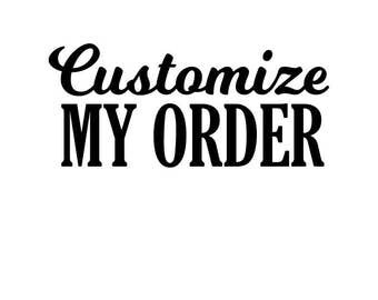 Customize My Order.