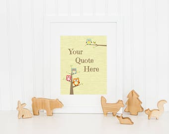 Custom Quote Print, Personalized Quote, Owl Nursery Decor, Woodland Nursery Decor, Inspirational Quote Print, Your Words Here, Digital